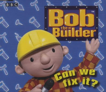 Bob le bricoleur can we fix it
