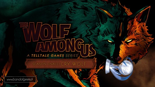 The Wolf Among Us Season Finale Cry Wolf Band of Geeks