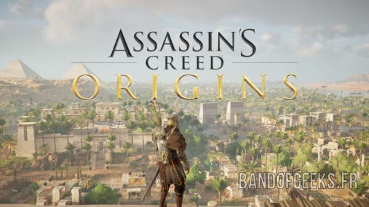 Assassins Creed Origins titre ecran Band of Geeks